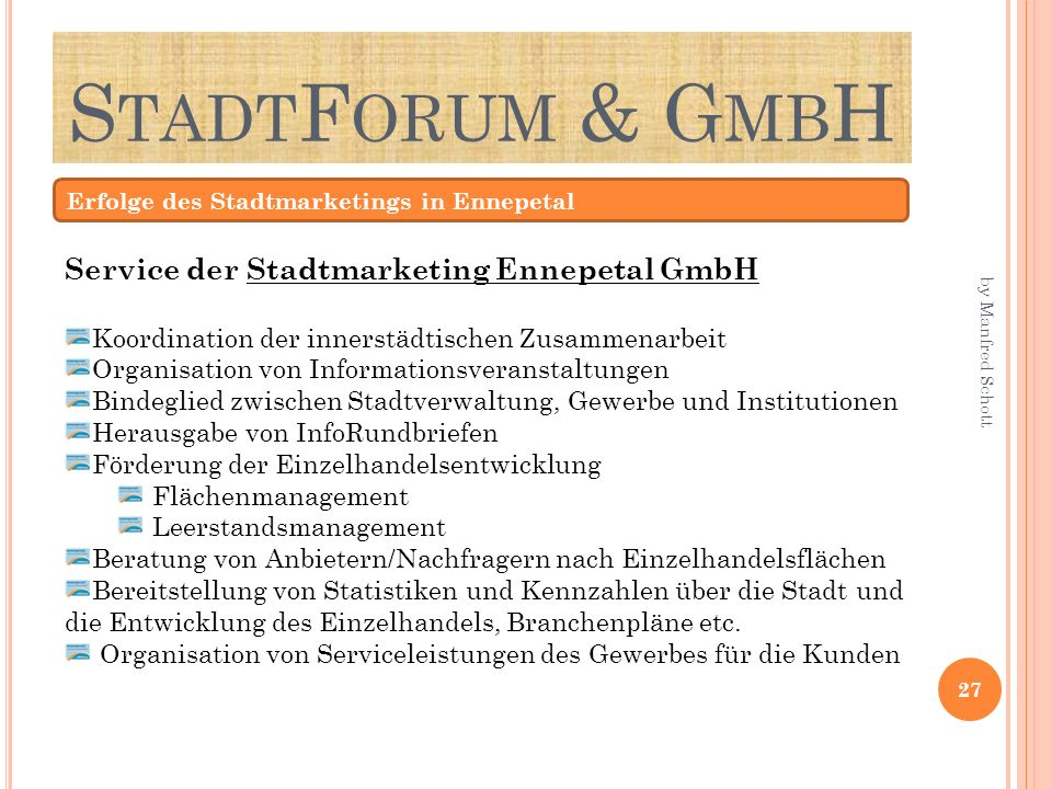 S TADT F ORUM & G MB H Erfolge des Stadtmarketings in Ennepetal Service der Stadtmarketing Ennepetal GmbH Koordination der innerstädtischen Zusammenar