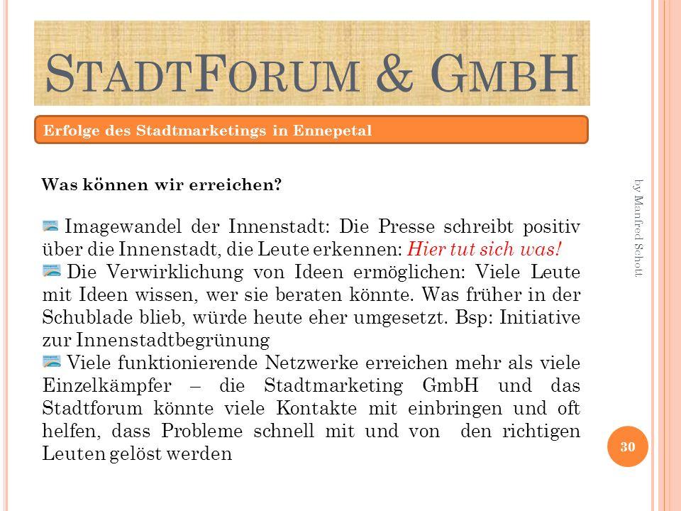 S TADT F ORUM & G MB H Erfolge des Stadtmarketings in Ennepetal Was können wir erreichen? Imagewandel der Innenstadt: Die Presse schreibt positiv über