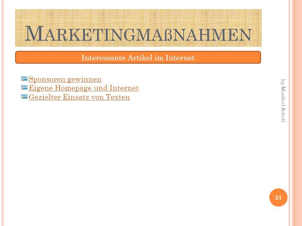 M ARKETINGMAßNAHMEN Interessante Artikel im Internet 31 Sponsoren gewinnen Eigene Homepage und Internet Gezielter Einsatz von Texten by Manfred Schott