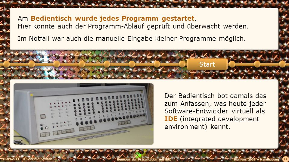 Am Bedientisch wurde jedes Programm gestartet.