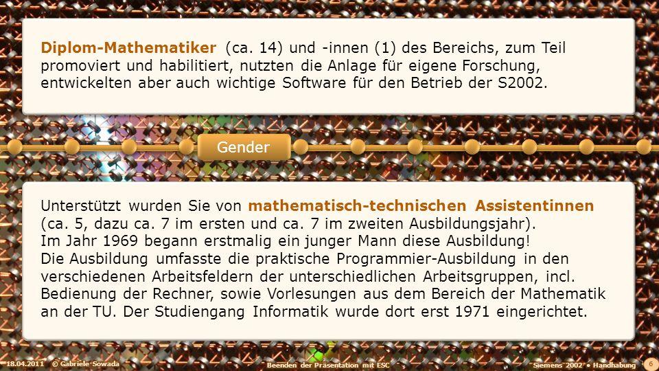 Unterstützt wurden Sie von mathematisch-technischen Assistentinnen (ca.