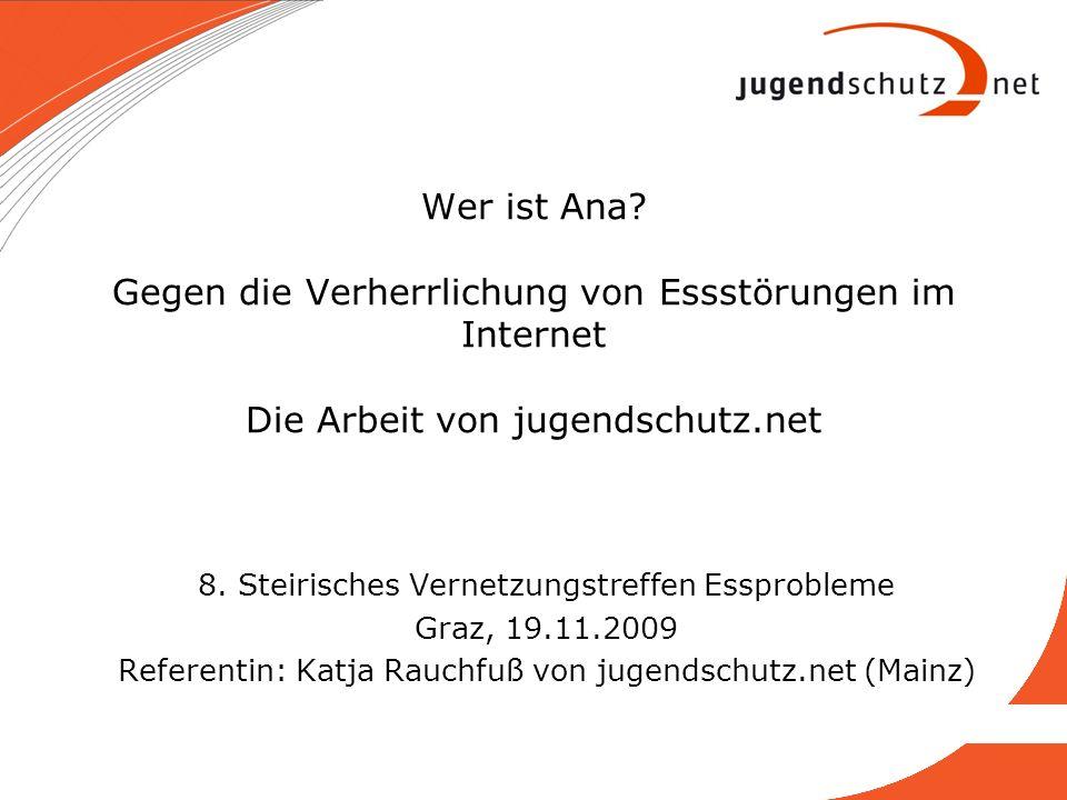 Status von jugendschutz.net 1997 als Zentralstelle der Länder gegründet organisatorisch an die Medienaufsicht angebunden Rechtliche Grundlagen: deutscher Jugendmedienschutz- -Staatsvertrag