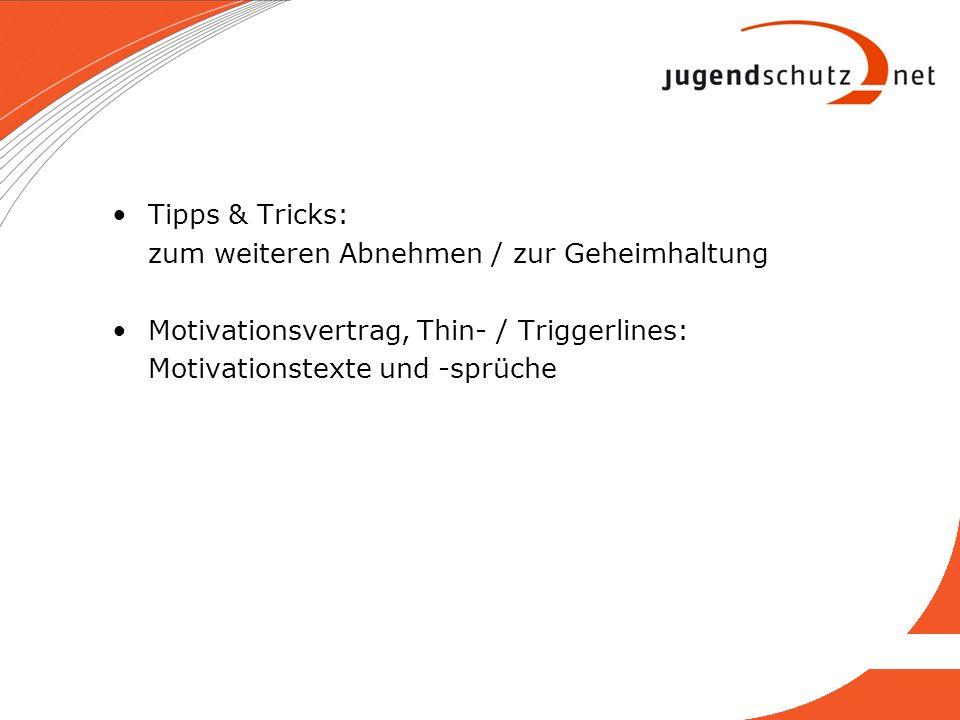 Tipps & Tricks: zum weiteren Abnehmen / zur Geheimhaltung Motivationsvertrag, Thin- / Triggerlines: Motivationstexte und -sprüche