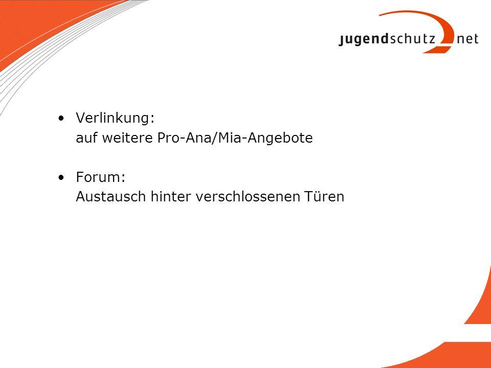 Verlinkung: auf weitere Pro-Ana/Mia-Angebote Forum: Austausch hinter verschlossenen Türen