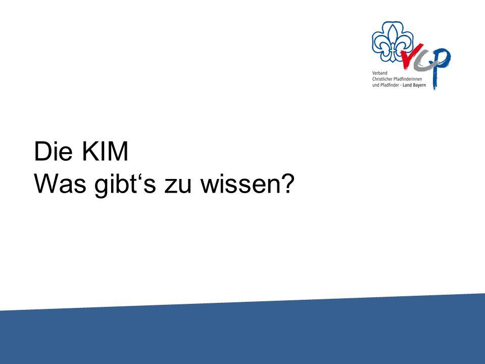 Die KIM …ist seit ist seit 1969 die Zeitschrift für Mitglieder des VCP Land Bayern.