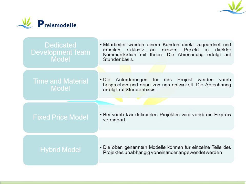 P reismodelle Mitarbeiter werden einem Kunden direkt zugeordnet und arbeiten exklusiv an diesem Projekt in direkter Kommunikation mit Ihnen.