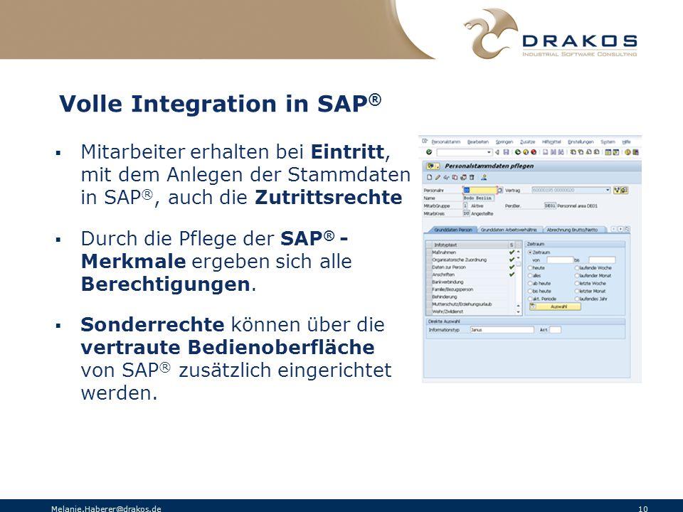 Melanie.Haberer@drakos.de 10 Volle Integration in SAP ® Mitarbeiter erhalten bei Eintritt, mit dem Anlegen der Stammdaten in SAP ®, auch die Zutrittsr