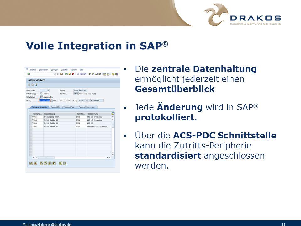 Melanie.Haberer@drakos.de 11 Volle Integration in SAP ® Die zentrale Datenhaltung ermöglicht jederzeit einen Gesamtüberblick Jede Änderung wird in SAP