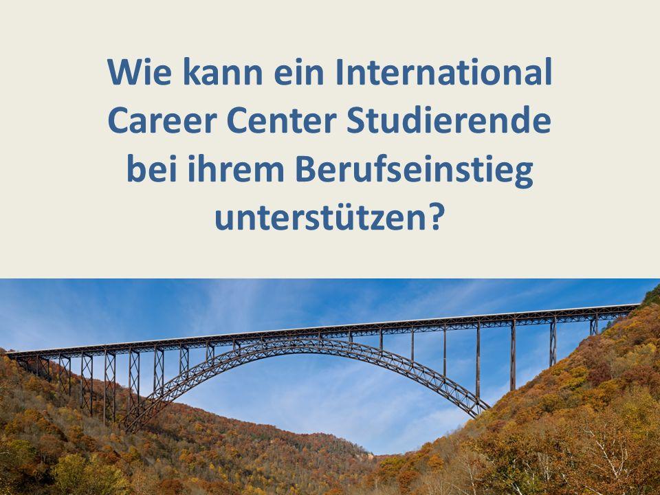 Wie kann ein International Career Center Studierende bei ihrem Berufseinstieg unterstützen?