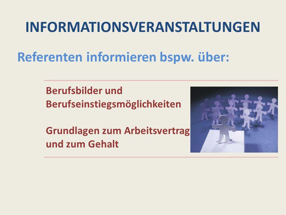 INFORMATIONSVERANSTALTUNGEN Referenten informieren bspw.