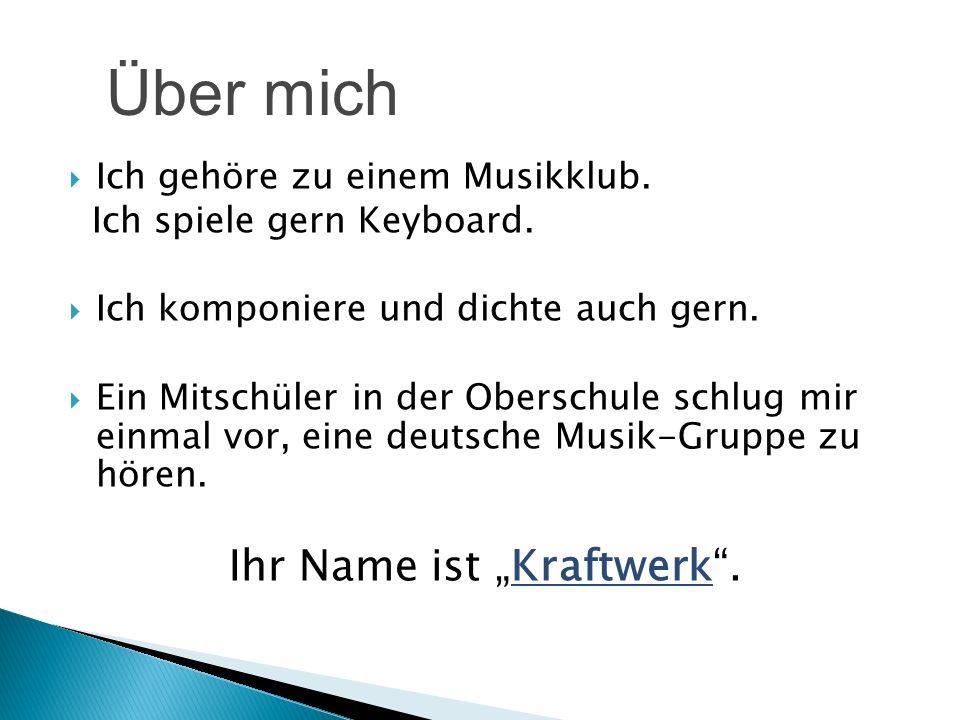 Kraftwerk ist eine Musik-Band.Sie macht elektronische Musik.