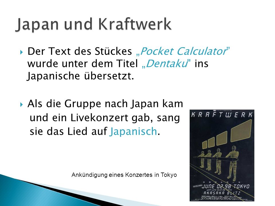 Auf Englisch I m the operator with my pocket calculator I m the operator with my pocket calculator I am adding and subtracting I m controlling and composing Auf Japanisch pocket calculator / dentaku Pocket Calculator und Dentaku Pocket Calculator und Dentaku