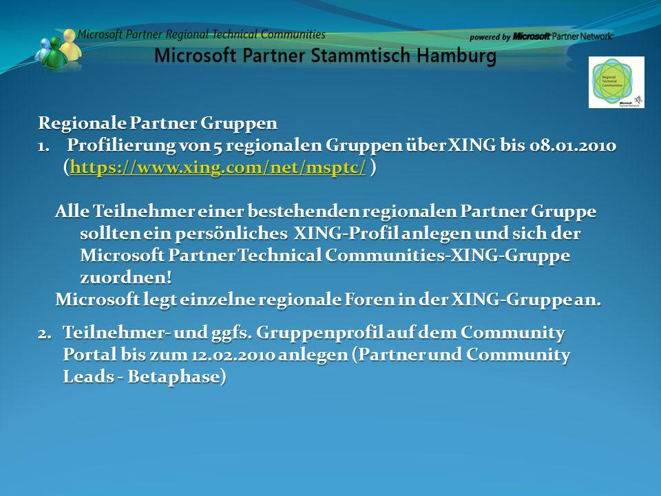 Regionale Partner Gruppen 1. Profilierung von 5 regionalen Gruppen über XING bis 08.01.2010 (https://www.xing.com/net/msptc/ ) https://www.xing.com/ne