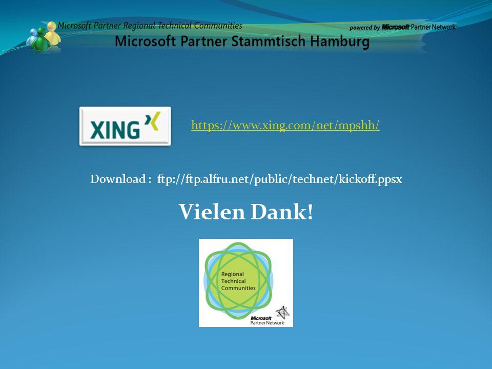 https://www.xing.com/net/mpshh/ Vielen Dank! Download : ftp://ftp.alfru.net/public/technet/kickoff.ppsx