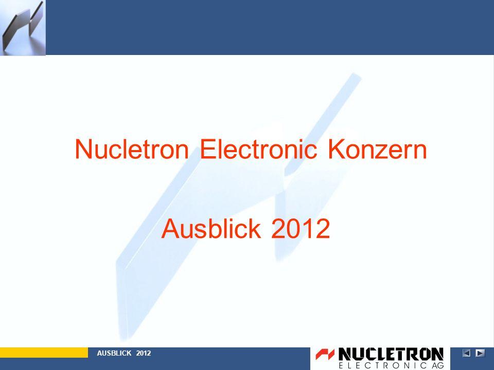 Nucletron Electronic Konzern Ausblick 2012 AUSBLICK 2012
