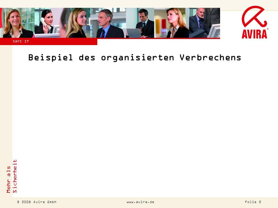 © 2007 Avira GmbH !Diesen Titel bitte auch ändern (Ansicht Master Folienmaster)! Mehr als Sicherheit Folie 2 © 2008 Avira GmbHwww.avira.de SAFE IT Bei