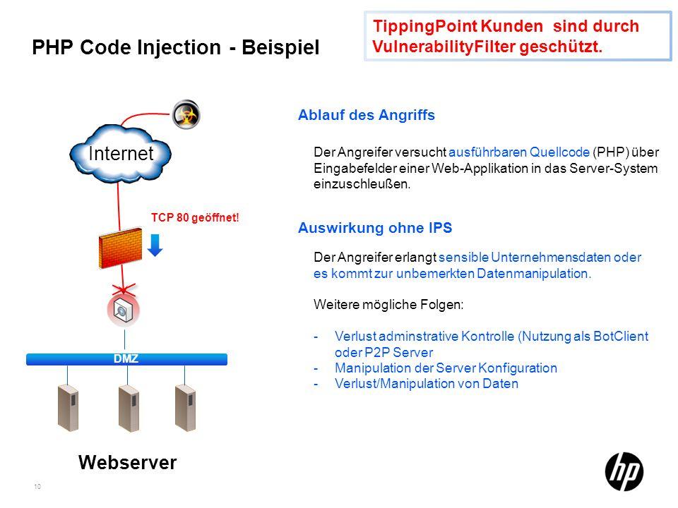 10 PHP Code Injection - Beispiel Ablauf des Angriffs Auswirkung ohne IPS Der Angreifer erlangt sensible Unternehmensdaten oder es kommt zur unbemerkte