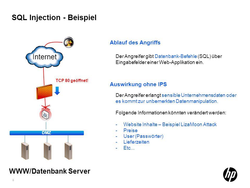 8 SQL Injection - Beispiel Ablauf des Angriffs Auswirkung ohne IPS Der Angreifer erlangt sensible Unternehmensdaten oder es kommt zur unbemerkten Date