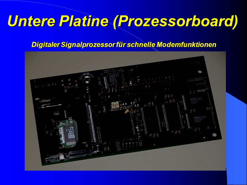 Untere Platine (Prozessorboard) 16 MB Flash RAM für Filesystem und Linux