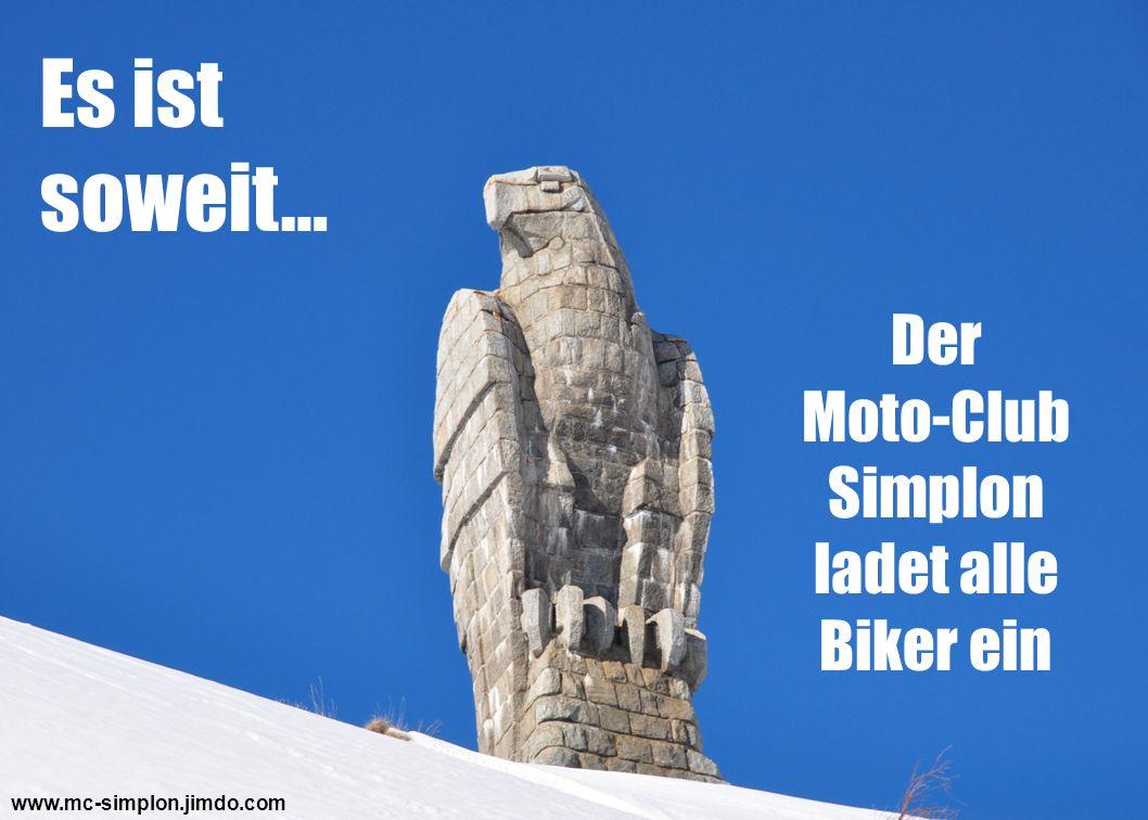 www.mc-simplon.jimdo.com Es ist soweit… Der Moto-Club Simplon ladet alle Biker ein