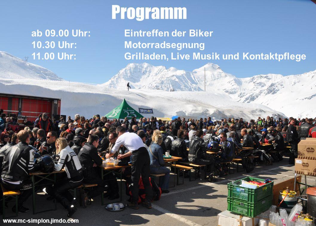 ab 09.00 Uhr: Eintreffen der Biker 10.30 Uhr: Motorradsegnung 11.00 Uhr: Grilladen, Live Musik und Kontaktpflege Programm www.mc-simplon.jimdo.com