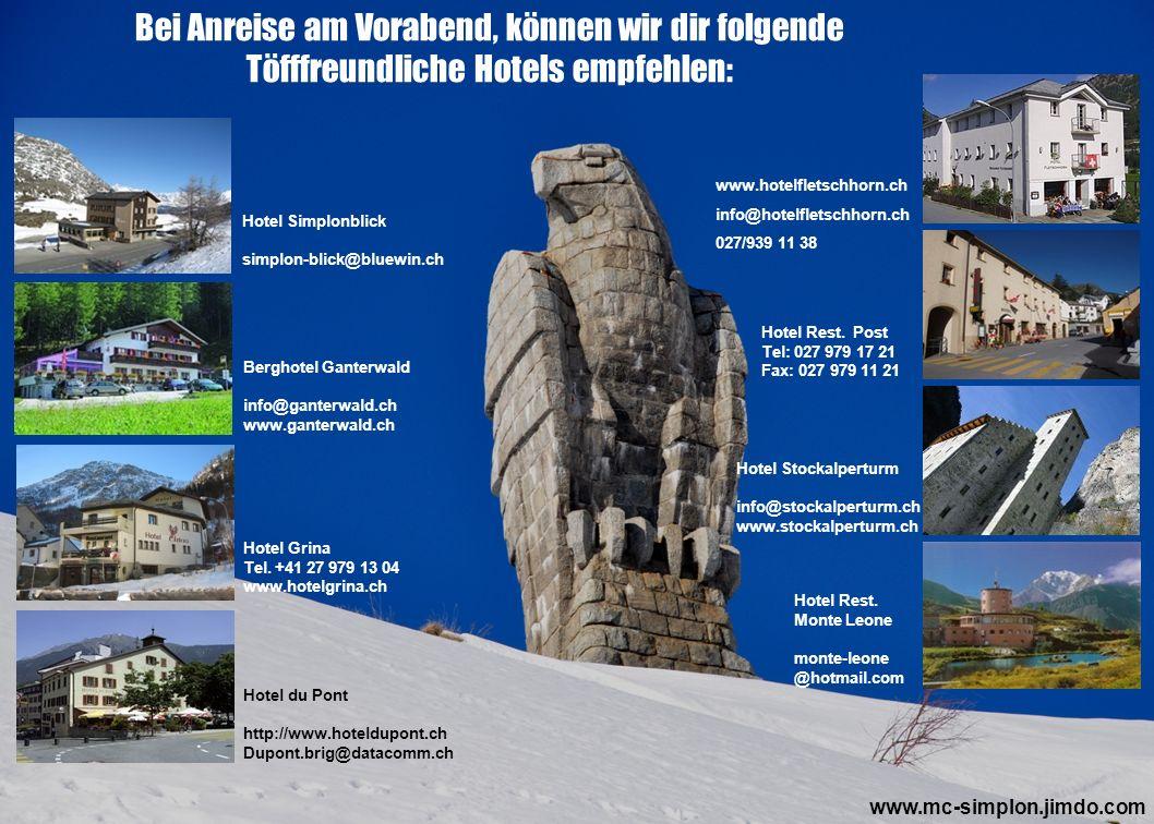 Bei Anreise am Vorabend, können wir dir folgende Töfffreundliche Hotels empfehlen: Berghotel Ganterwald info@ganterwald.ch www.ganterwald.ch Hotel Sim