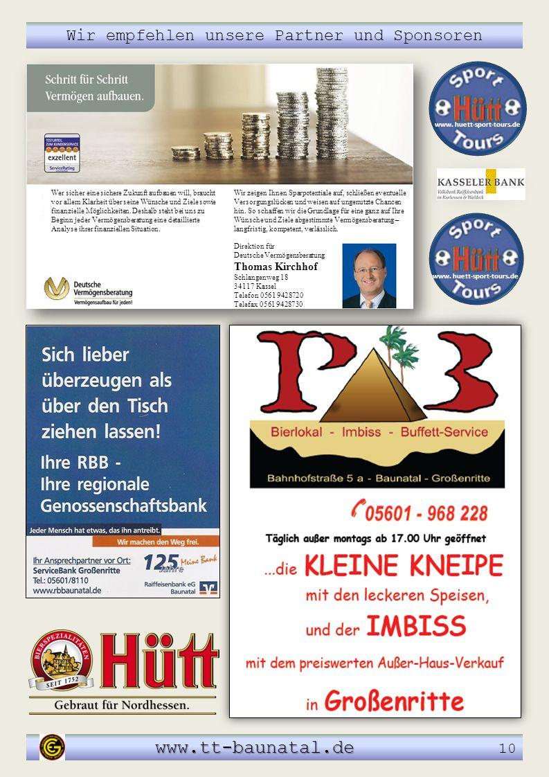 Wir empfehlen unsere Partner und Sponsoren www.tt-baunatal.de www.tt-baunatal.de 10 Wer sicher eine sichere Zukunft aufbauen will, braucht vor allem K