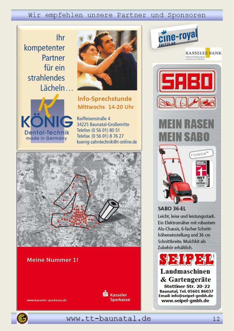 Info-Sprechstunde Mittwochs 14-20 Uhr Wir empfehlen unsere Partner und Sponsoren www.tt-baunatal.de 12 www.tt-baunatal.de 12