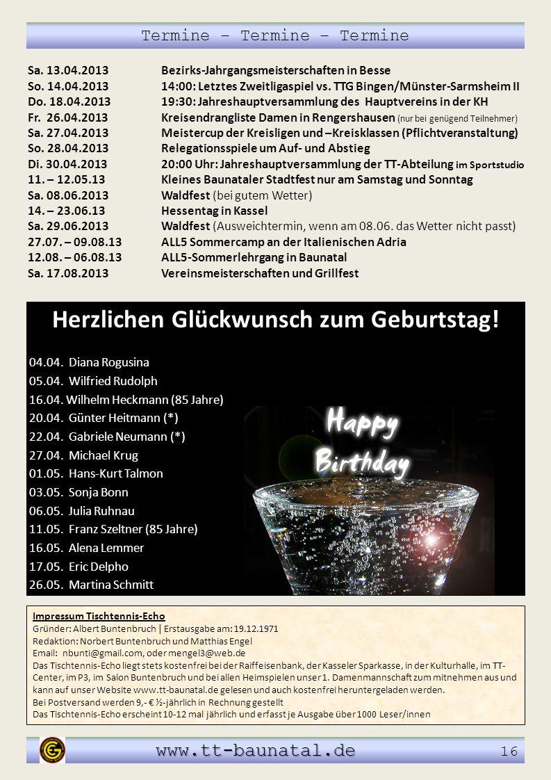 Sa. 13.04.2013Bezirks-Jahrgangsmeisterschaften in Besse So. 14.04.201314:00: Letztes Zweitligaspiel vs. TTG Bingen/Münster-Sarmsheim II Do. 18.04.2013