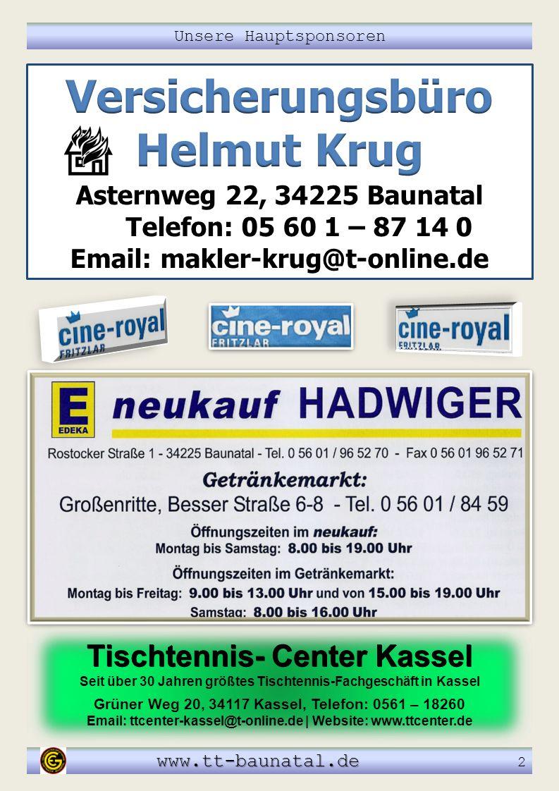 Unsere Hauptsponsoren www.tt-baunatal.de www.tt-baunatal.de 2 Tischtennis- Center Kassel Tischtennis- Center Kassel Seit über 30 Jahren größtes Tischt
