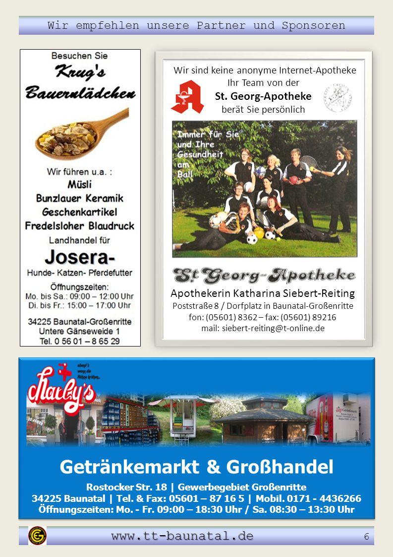 Wir empfehlen unsere Partner und Sponsoren www.tt-baunatal.de www.tt-baunatal.de 6 Getränkemarkt & Großhandel Rostocker Str. 18 | Gewerbegebiet Großen