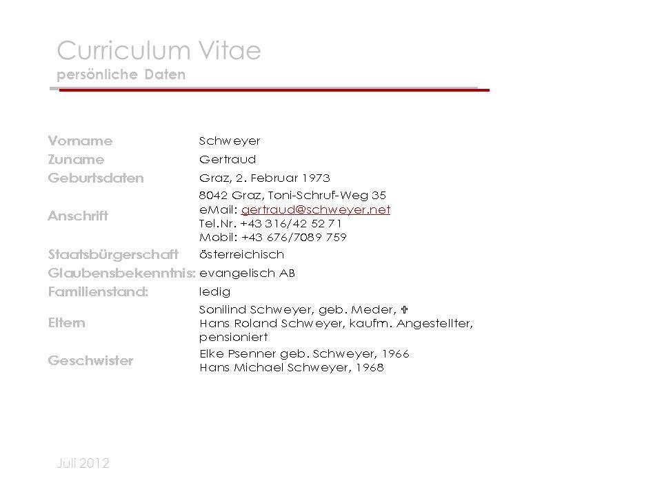 Juli 2012 Curriculum Vitae persönliche Daten