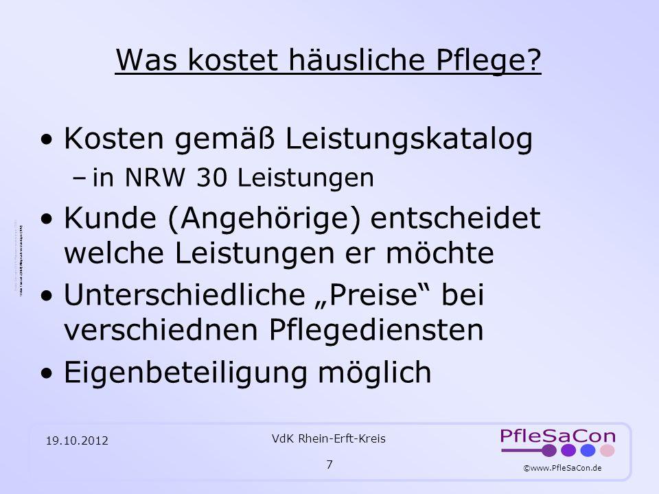 ©www.PfleSaCon.de Stefan Conrads (RbP) Pflegesachverständiger (TÜV) 19.10.2012 VdK Rhein-Erft-Kreis 8 Was kostet häusliche Pflege.