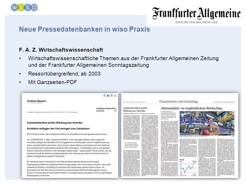GBI-Genios Deutsche Wirtschaftsdatenbank GmbH | München 2013 | 11 Neue Pressedatenbanken in wiso Praxis F. A. Z. Wirtschaftswissenschaft Wirtschaftswi