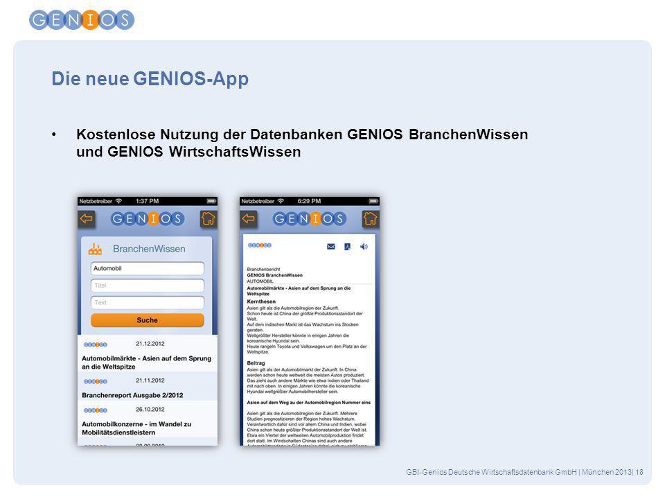 GBI-Genios Deutsche Wirtschaftsdatenbank GmbH | München 2013| 18 Die neue GENIOS-App Kostenlose Nutzung der Datenbanken GENIOS BranchenWissen und GENI