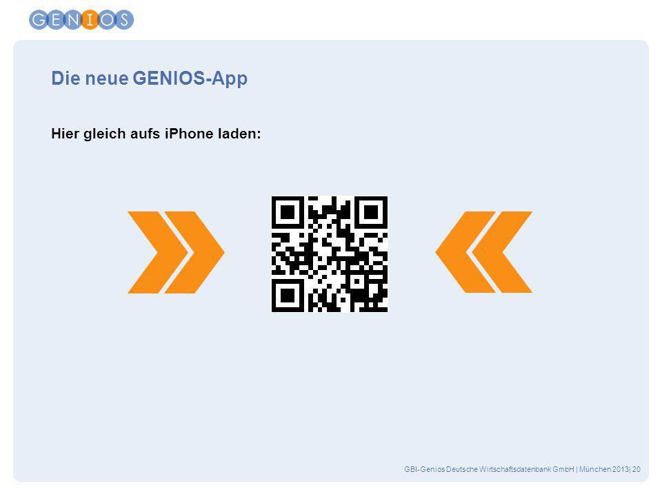 GBI-Genios Deutsche Wirtschaftsdatenbank GmbH | München 2013| 20 Die neue GENIOS-App Hier gleich aufs iPhone laden: