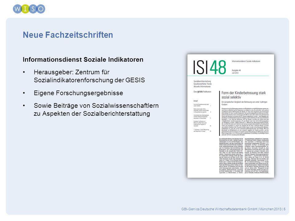 GBI-Genios Deutsche Wirtschaftsdatenbank GmbH | München 2013 | 5 Neue Fachzeitschriften Informationsdienst Soziale Indikatoren Herausgeber: Zentrum fü