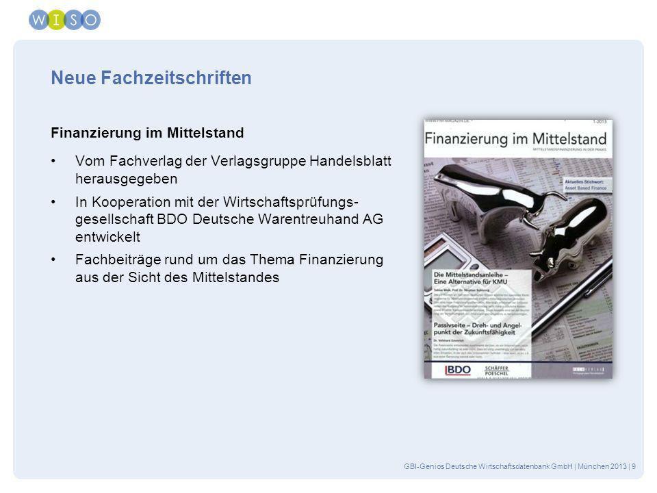 GBI-Genios Deutsche Wirtschaftsdatenbank GmbH | München 2013 | 9 Neue Fachzeitschriften Finanzierung im Mittelstand Vom Fachverlag der Verlagsgruppe H