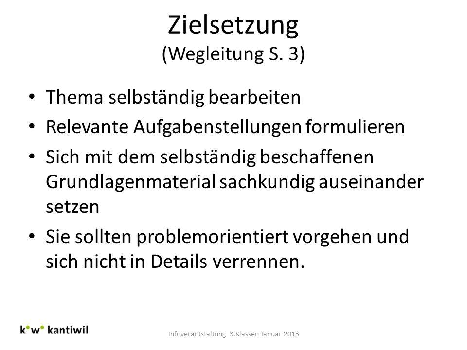 Zielsetzung (Wegleitung S. 3) Thema selbständig bearbeiten Relevante Aufgabenstellungen formulieren Sich mit dem selbständig beschaffenen Grundlagenma