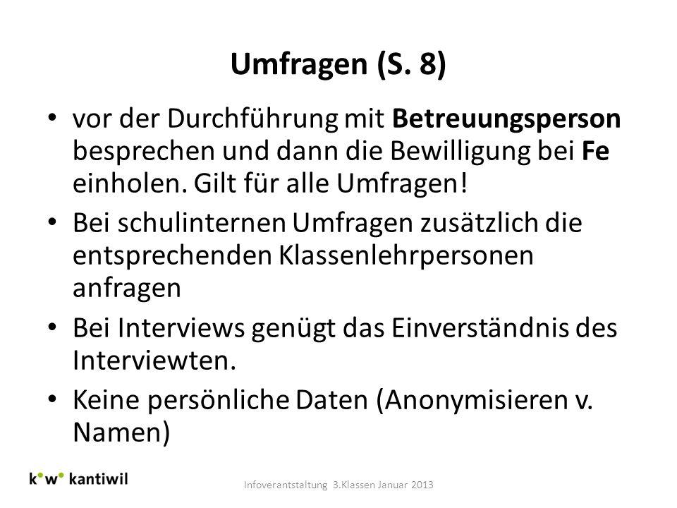 Umfragen (S. 8) vor der Durchführung mit Betreuungsperson besprechen und dann die Bewilligung bei Fe einholen. Gilt für alle Umfragen! Bei schulintern