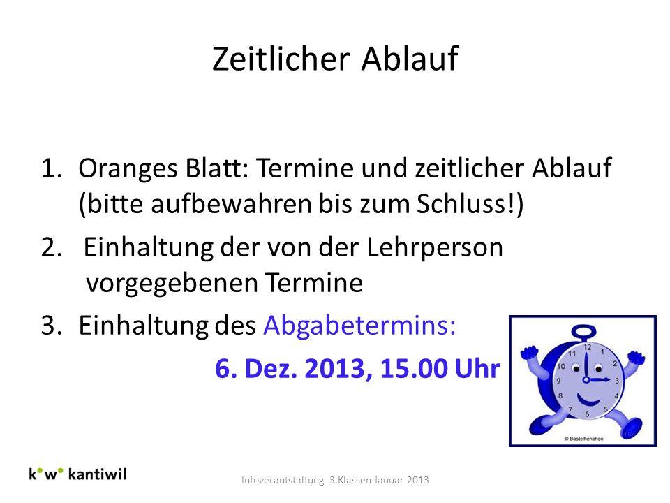 Zeitlicher Ablauf 1.Oranges Blatt: Termine und zeitlicher Ablauf (bitte aufbewahren bis zum Schluss!) 2. Einhaltung der von der Lehrperson vorgegebene