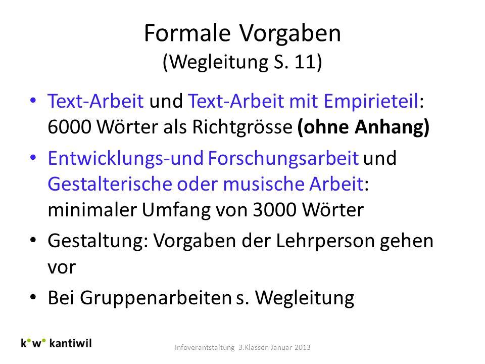 Formale Vorgaben (Wegleitung S. 11) Text-Arbeit und Text-Arbeit mit Empirieteil: 6000 Wörter als Richtgrösse (ohne Anhang) Entwicklungs-und Forschungs