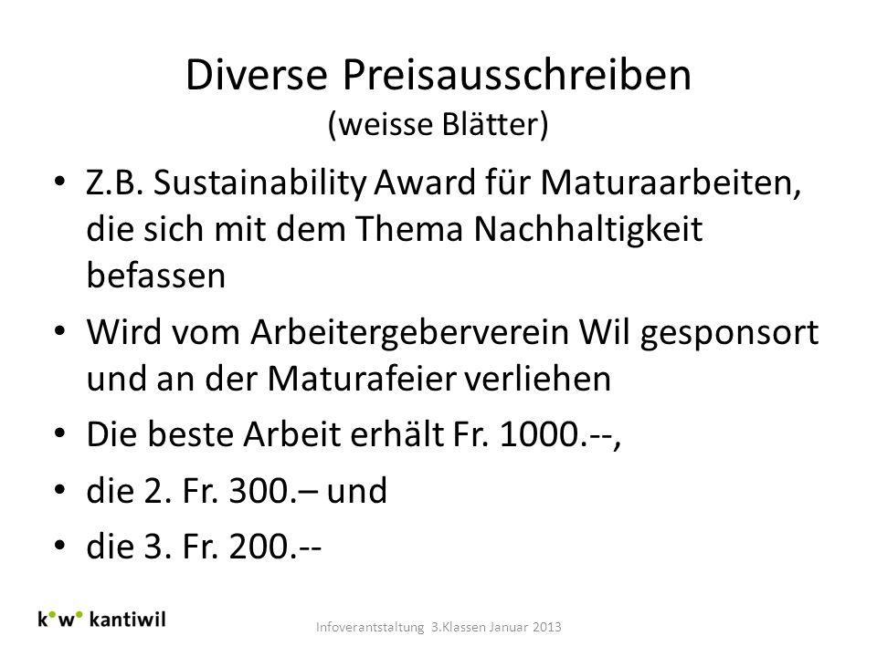 Diverse Preisausschreiben (weisse Blätter) Z.B. Sustainability Award für Maturaarbeiten, die sich mit dem Thema Nachhaltigkeit befassen Wird vom Arbei
