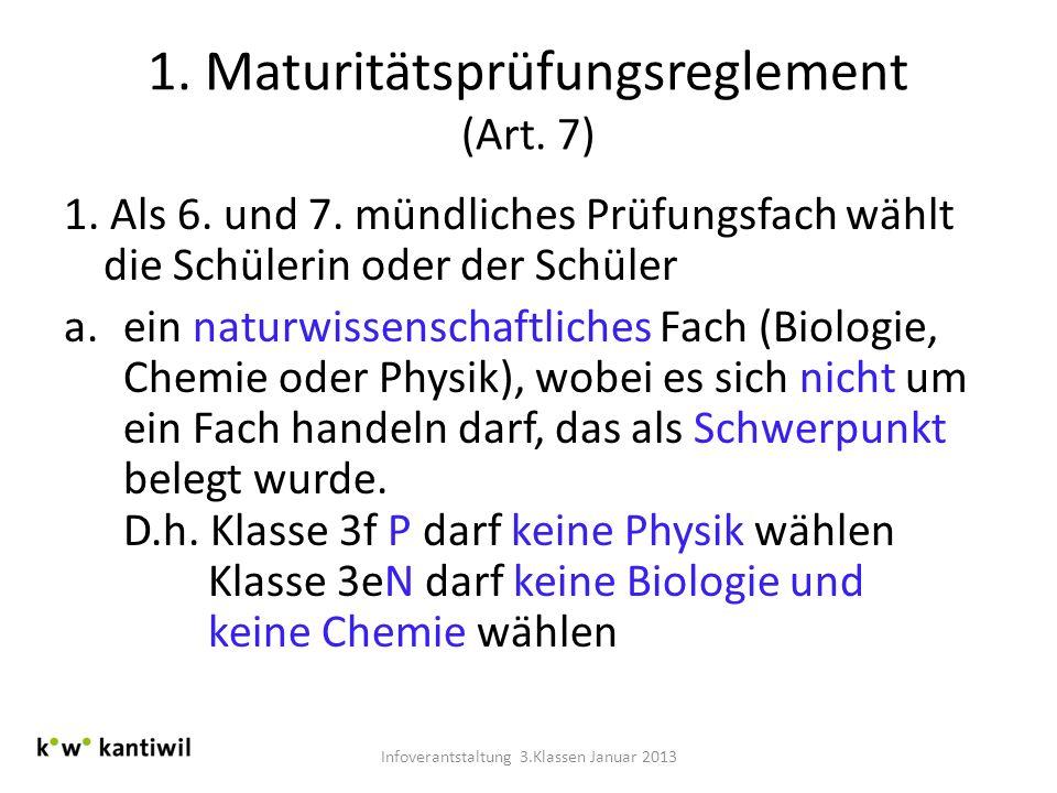 1. Maturitätsprüfungsreglement (Art. 7) 1. Als 6. und 7. mündliches Prüfungsfach wählt die Schülerin oder der Schüler a.ein naturwissenschaftliches Fa