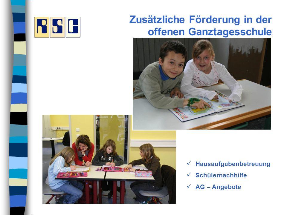 Zusätzliche Förderung in der offenen Ganztagesschule Hausaufgabenbetreuung Schülernachhilfe AG – Angebote