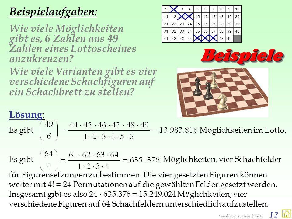 Cassebaum, Stochastik SekII 12 Beispielaufgaben: Wie viele Möglichkeiten gibt es, 6 Zahlen aus 49 Zahlen eines Lottoscheines anzukreuzen? Wie viele Va