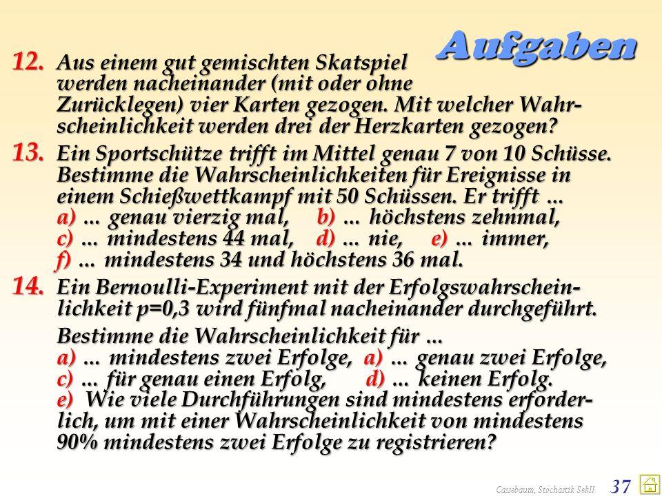 Cassebaum, Stochastik SekII 37 Aufgaben 12. Aus einem gut gemischten Skatspiel werden nacheinander (mit oder ohne Zurücklegen) vier Karten gezogen. Mi