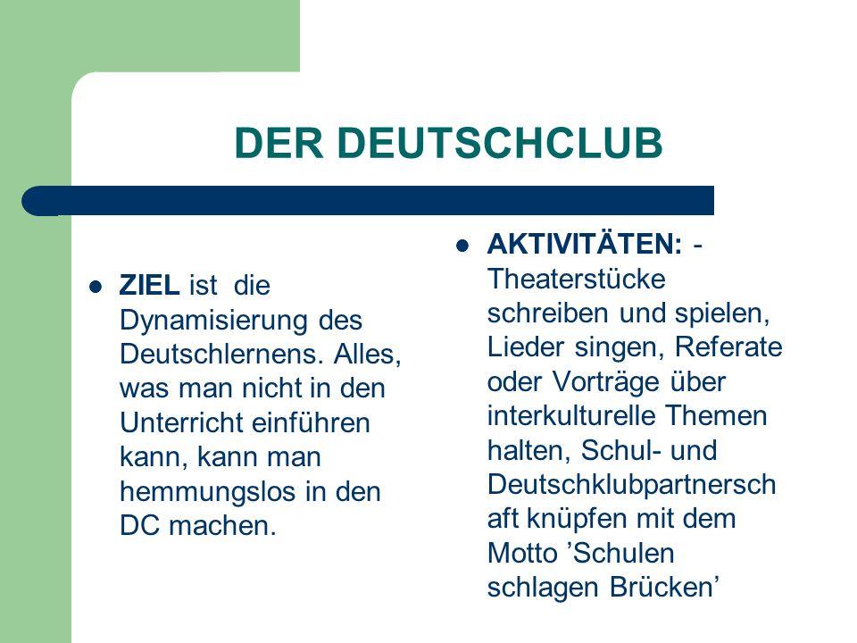 DER DEUTSCHCLUB ZIEL ist die Dynamisierung des Deutschlernens.