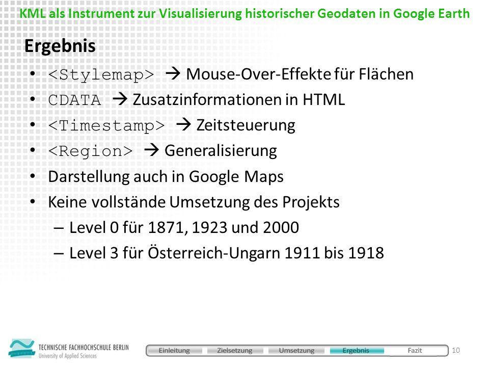 Mouse-Over-Effekte für Flächen CDATA Zusatzinformationen in HTML Zeitsteuerung Generalisierung Darstellung auch in Google Maps Keine vollstände Umsetz