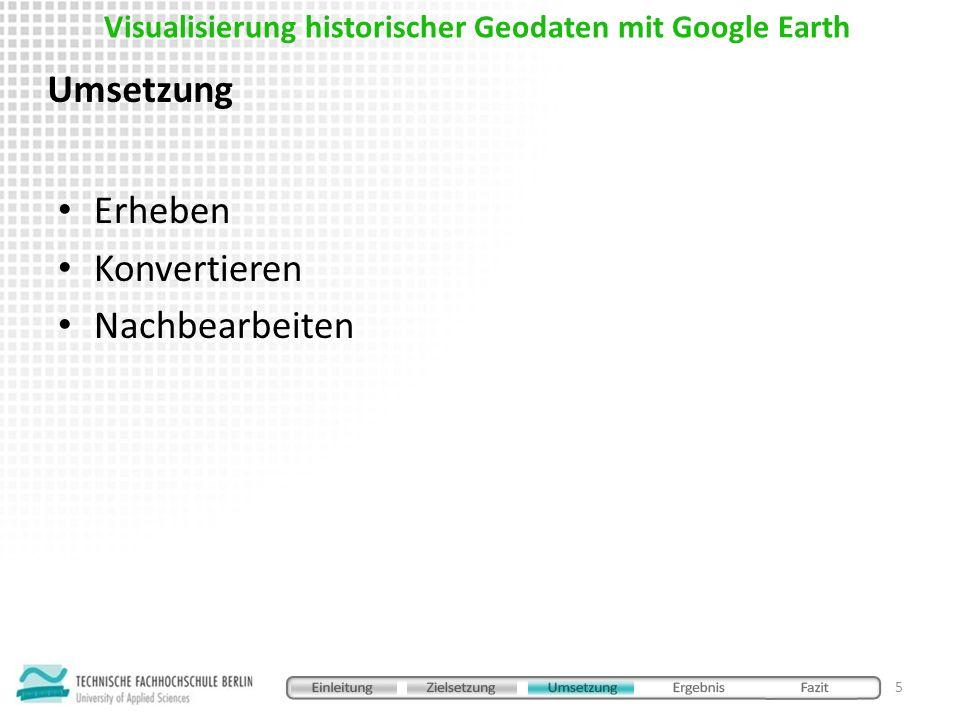 Visualisierung historischer Geodaten mit Google Earth 16 Fragen/Diskussion .